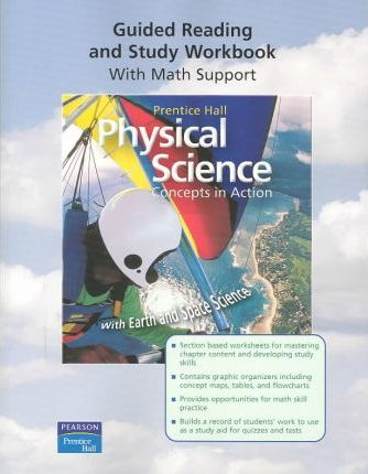 Physical Science: Concepts in Action, W/ Earth/Space Sci, Guided Reading and Study WB Se 2004