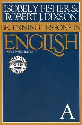 Beginning Lessons in English: A New Revised Edition