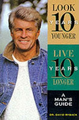 Look 10 Years Younger, Live 10 Years Longer