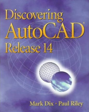 Discovering AutoCAD, Release 14