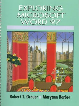 Exploring Microsoft Word 97 and Exploring MS Excel 97 and Exploring MS Access 97 Package