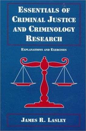 Essentials of Criminal Justice and Criminology Research