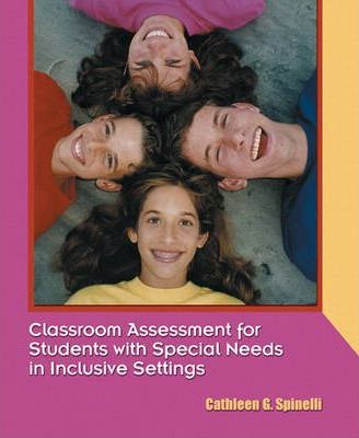 Classroom Assessment for Students with Special Needs in Inclusive Settings