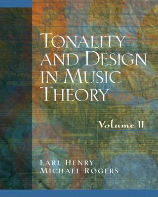 Tonality and Design in Music Theory: Volume 2