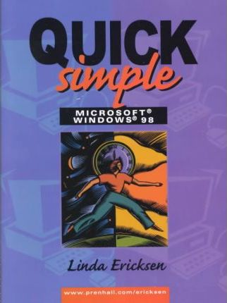 Quick, Simple Microsoft Windows 98