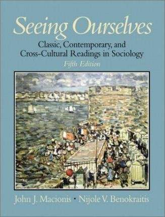 Seeing Ourselves:Classic, Contemporary, and Cross-Cultural Readings Insociology
