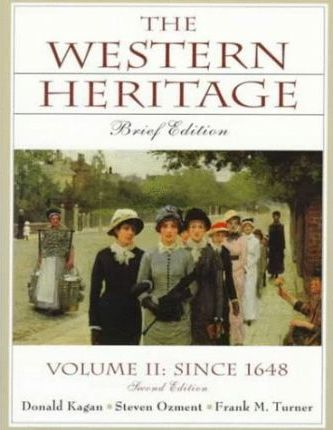 The Western Heritage, the:Brief Edition, Vol. II since 1648, Chaps. 13-31