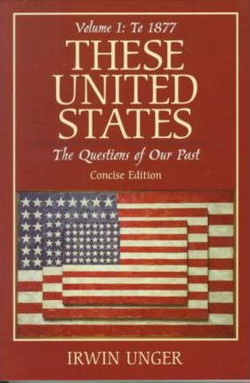 These United States: To 1877 v. 1