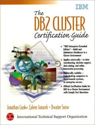 The DB2 Cluster Certification Guide : Jonathan Cook