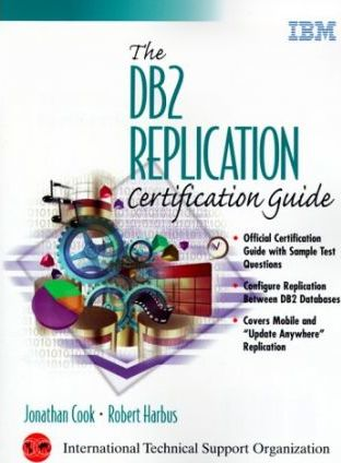 The DB2 Universal Replication Certification Guide