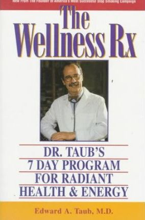 The Wellness Rx: Dr Taubs 7 Day Prog Radiant