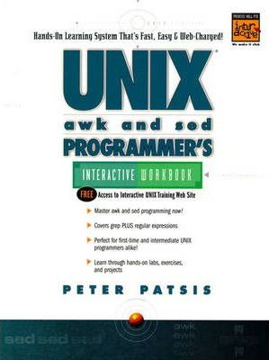 UNIX Awk and Sed Programmer's Inteactive Workbook