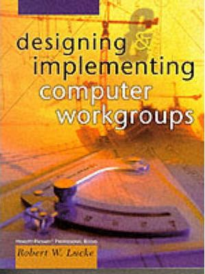 Designing and Implementing Computer Workgroups