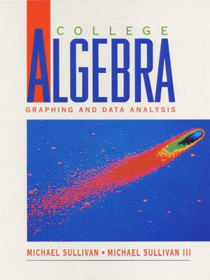 College Algebra and Student Solution Manual Package