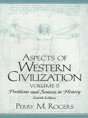 Aspects of Western Civilization:Problems and Sources in History, Volume II