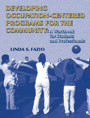 Developing Occupational Programming Communications: A Workbook for Students and Professionals