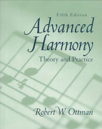 Advanced Harmony:Theory and Practice