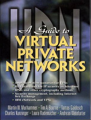 A Comprehensive Guide to Virtual Private Networks
