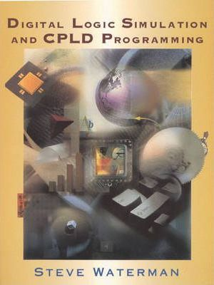 Digital Logic Simulation and CPLD Programming