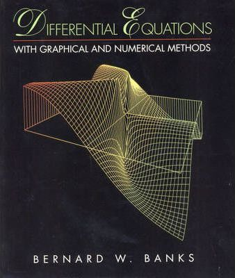 Differential Equations with Graphical and Numerical Methods