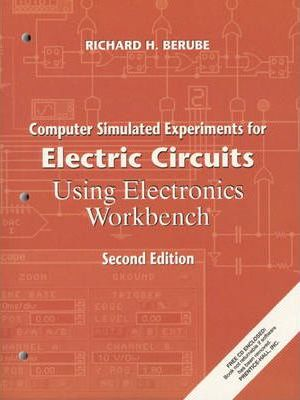 "Computer Simulated Experiments for Electric Circuits Using ""Electronics Workbench"""