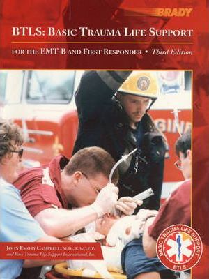 BTLS, Basic Trauma Life Support for the EMT-B and First Responder