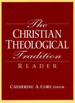 The Christian Theological Tradition Reader