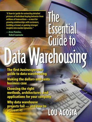 The Essential Guide to Data Warehousing