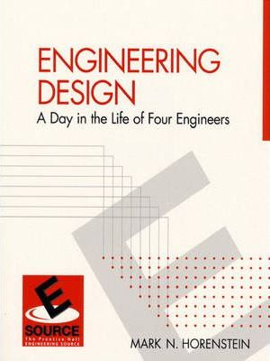 Engineering Design:a Day in the Life of Four Engineers (Revised 1st Edition)