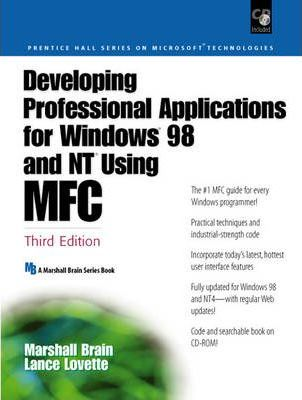 Developing Professional Applications for Windows 98 and NT Using MFC