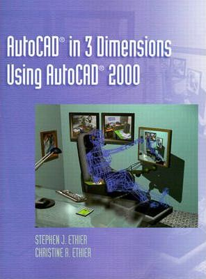 AutoCAD in 3 Dimensions Using AutoCAD 2000