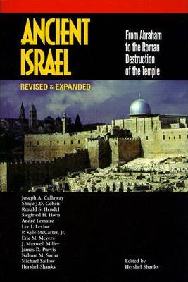Ancient Israel:from Abraham to the Roman Destruction of the Temple