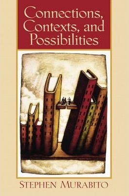 Connections, Contexts, and Possibilities