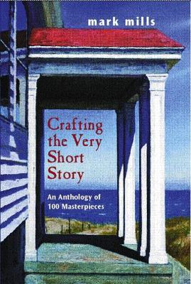 Crafting the Very Short Story:an Anthology of 100 Masterpieces