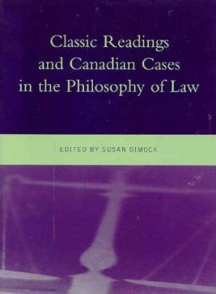 Classic Readings and Canadian Cases in the Philosophy of Law Cdn