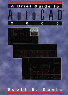 A Brief Guide to AutoCAD 2000
