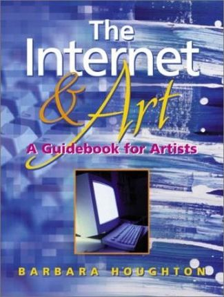 The Internet & Art: Guidebook for Artists