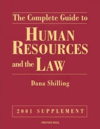 The Complete Guide to Human Resources & the Law, 2001 Supplement