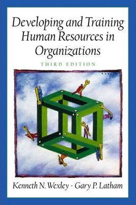 Developing and Training Human Resources in Organizations (Prenticee Hall Series in Human Resources)