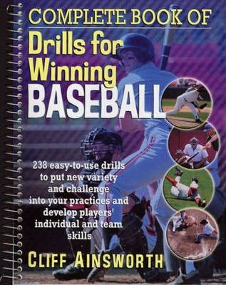 The Complete Book of Drills for Winning Baseball
