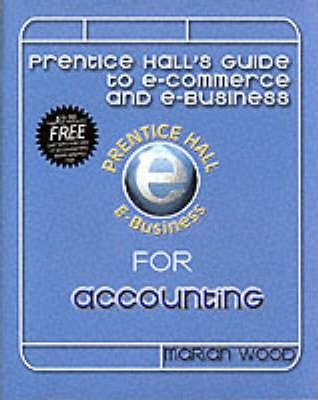 Ebiz: the Prentice Hall Guide to E-Business and E-Commerce in Accounting