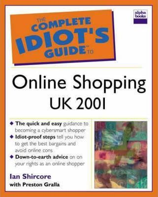 Complete Idiot's Guide to Online Shopping UK Edition