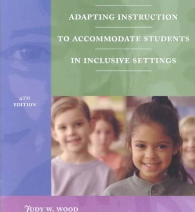 Adapting Instruction to Accommodate Students in Inclusive Settings