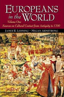 Europeans in the World: Sources on Cultural Contact from Antiquity to 1700 v. 1