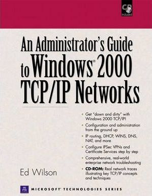 An Administrators Guide to Windows 2000 TCP/IP Networks