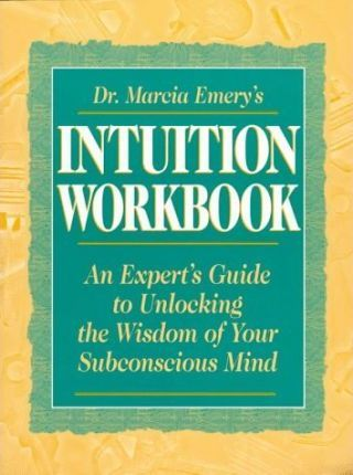 Dr. Marcia Emery's Intuition Workbook