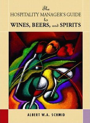 Hospitality Managers Guide to Wines, Beers and Spirits