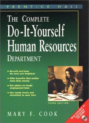 The Complete Do-It-Yourself Human Resources Department 3rd Edition with CD