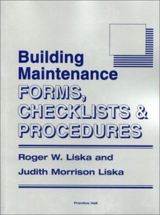 Building Maintenance Forms, Checklists and Procedures