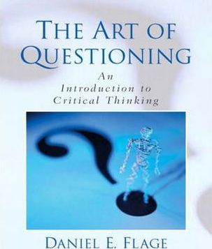 Art of Questioning, the:an Introduction to Critical Thinking